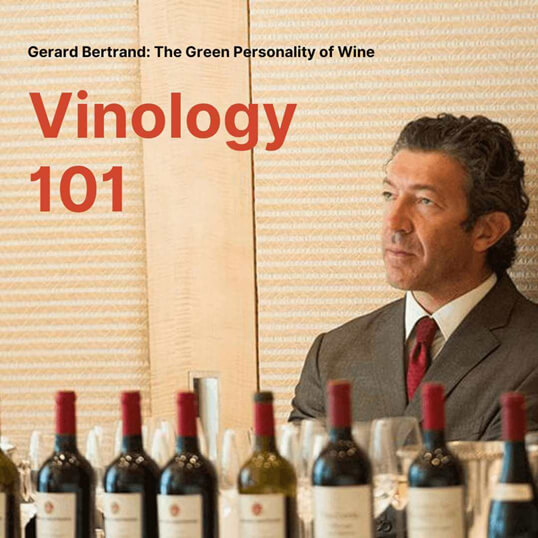 Gerard Bertrand: The Green Personality of Wine